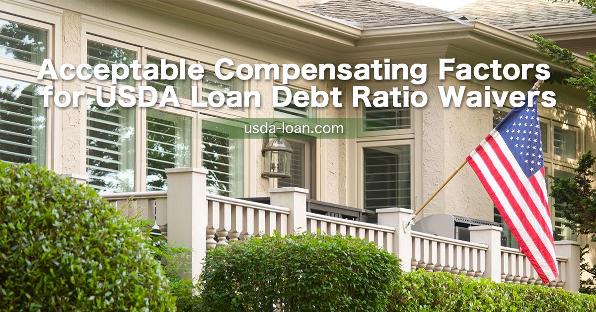 Acceptable Compensating Factors for USDA Loan Debt Ratio Waivers