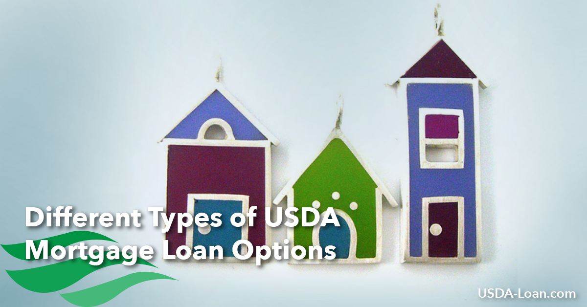 Different Types of USDA Mortgage Loan Options - USDA Loan