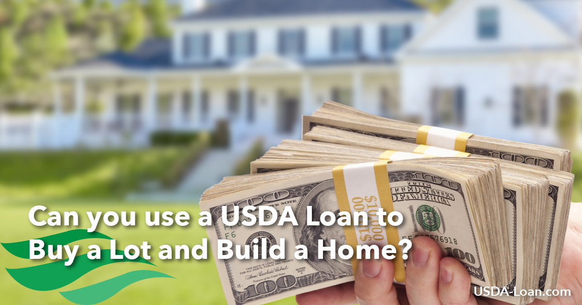 Can you use a usda loan to buy a lot and build a home for Loan to build a house on land